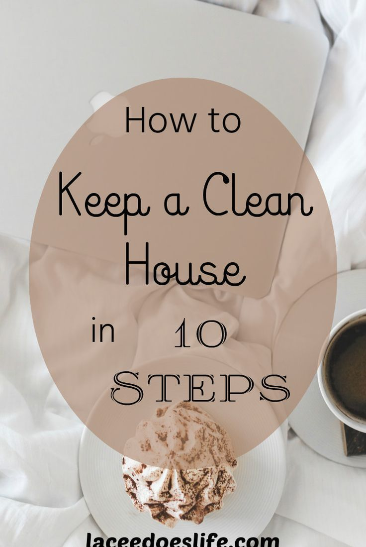 10 Steps | Cleaning Guide | Step-by-Step | Clean | Simple | Clean House | Clean Your House | Cleaning Calendar | Easy Cleaning Tips | Quick Cleaning | Fast Cleaning | Manage Your Housework |