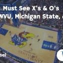 Must See X's & O's – Kansas, WVU, Michigan State, & Purdue by Wes Kosel
