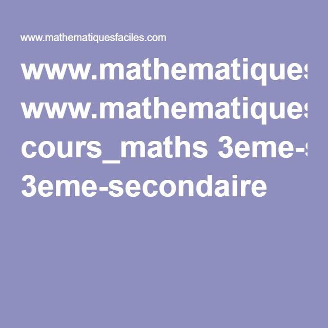 www.mathematiquesfaciles.com cours_maths 3eme-secondaire