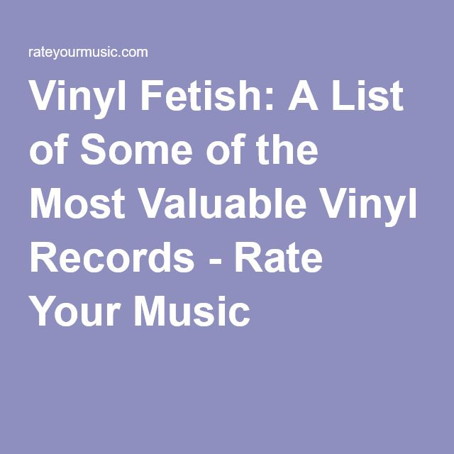 Vinyl Fetish: A List of Some of the Most Valuable Vinyl Records - Rate Your Music