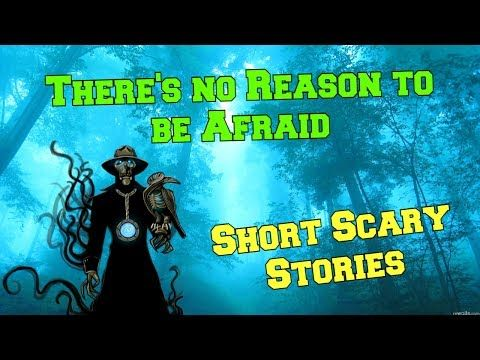 Check out the new video on my channel! There's no Reason to be Afraid Short Scary Stories  https://youtube.com/watch?v=NER1JJRq88g