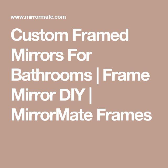 Custom Framed Mirrors For Bathrooms | Frame Mirror DIY | MirrorMate Frames