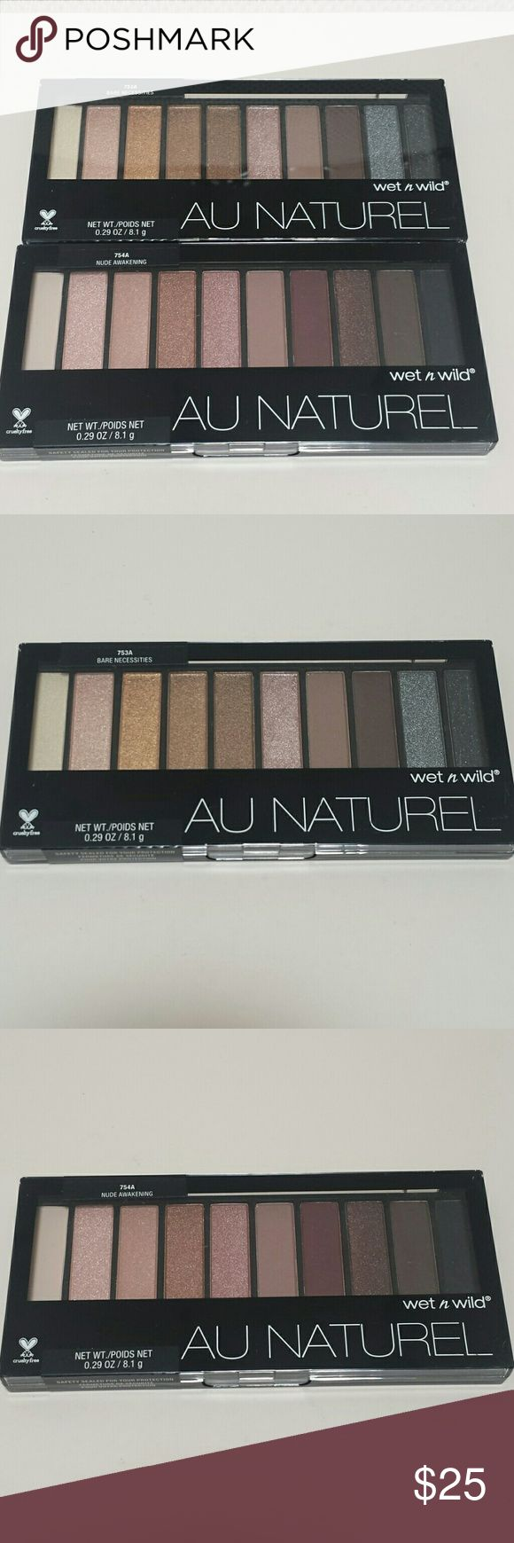 Wet N Wild Eyeshadow Palettes - Au Naturel palette in Bare Necessities - Au Naturel palette in Nude Awakening  Both are new and never opened.   No trades.   Please submit any offers through the offer option. Wet N Wild Makeup Eyeshadow
