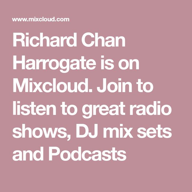 Richard Chan Harrogate is on Mixcloud. Join to listen to great radio shows, DJ mix sets and Podcasts