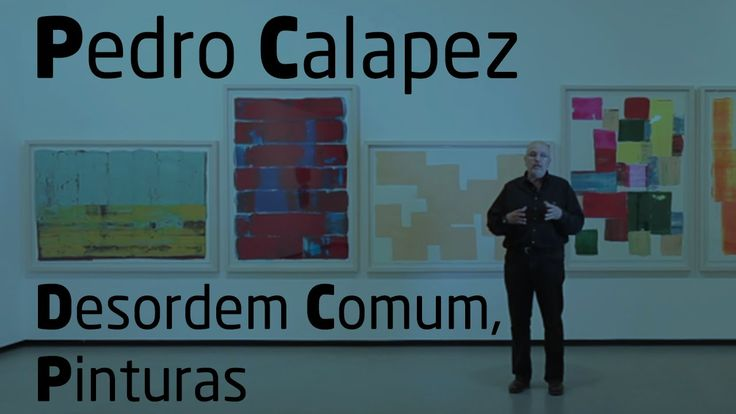 Pedro Calapez - Desordem Comum, Pinturas - English Subtitles