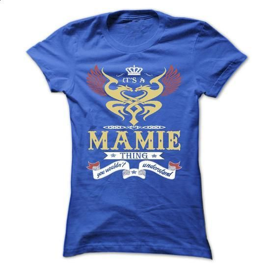 its a MAMIE Thing You Wouldnt Understand  - T Shirt, Ho - #sweatshirt cardigan #crochet sweater. PURCHASE NOW => https://www.sunfrog.com/Names/its-a-MAMIE-Thing-You-Wouldnt-Understand--T-Shirt-Hoodie-Hoodies-YearName-Birthday-43951820-Ladies.html?68278