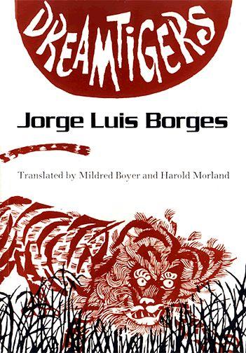 Dreamtigers - Jorge Luis Borges