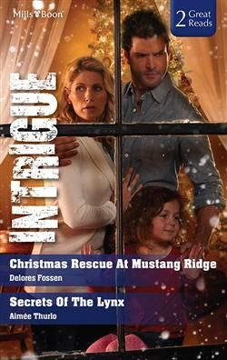 Mills & Boon™: Christmas Rescue At Mustang Ridge/Secrets Of The Lynx by Delores Fossen, Aimée Thurlo