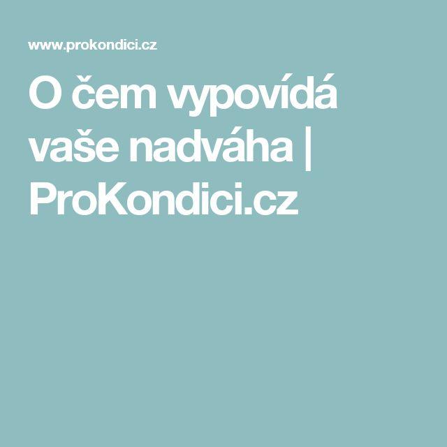 O čem vypovídá vaše nadváha | ProKondici.cz