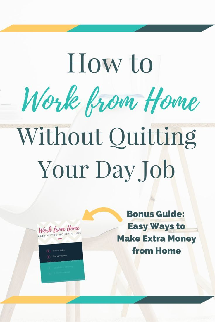 How To Work From Home Without Quitting Your Day Job Earn Extra Money