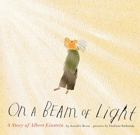 On a Beam of Light by Jennifer Berne. This is a whimsical look at the life of Albert Einstein. As a boy Albert seems to have delays, experienced social isolation, and discovered questioning. This progression through his life from childhood to adulthood shows how this genius was just a man with an extraordinary gift of questioning and learning.