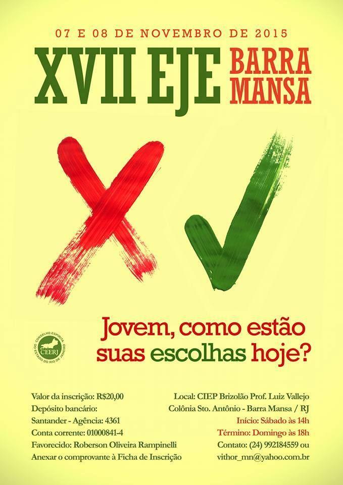 XVII EJE Barra Mansa  - RJ - http://www.agendaespiritabrasil.com.br/2015/10/08/xvii-eje-barra-mansa-rj/