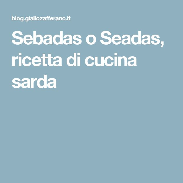 Sebadas o Seadas, ricetta di cucina sarda