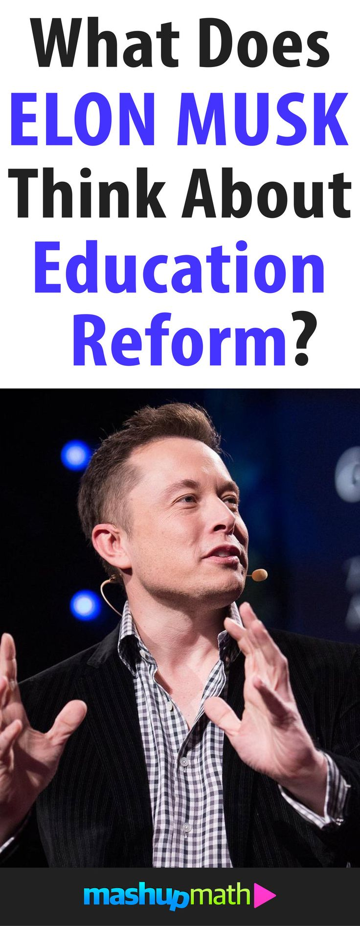 Here are the best quotes from Elon Musk during a recent interview on education reform and how to teach math.