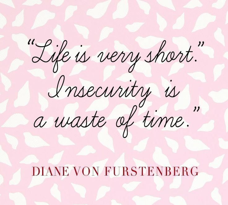"""My hero Diane von Furstenberg: """"Life is short. Insecurity is a waste of time."""""""