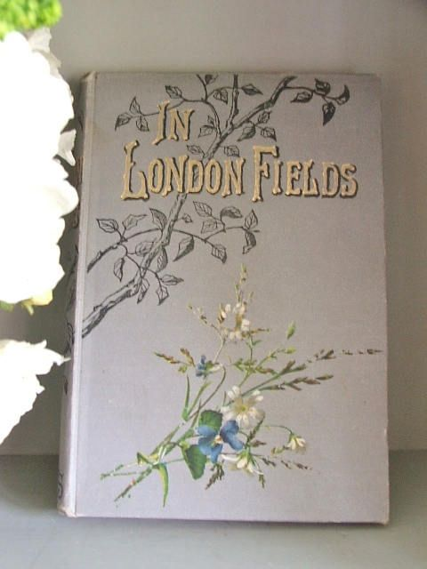 Vintage Childrens Book 'In London Fields' 1889