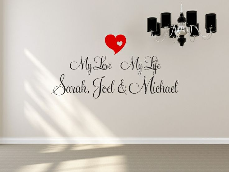 Heart design with the words My Love My Life Childrens Names.  All our wall stickers/decals are available in a great range of sizes and colours - and can be personalised to be truly custom.