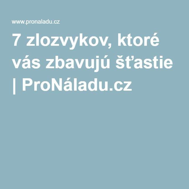 7 zlozvykov, ktoré vás zbavujú šťastie | ProNáladu.cz
