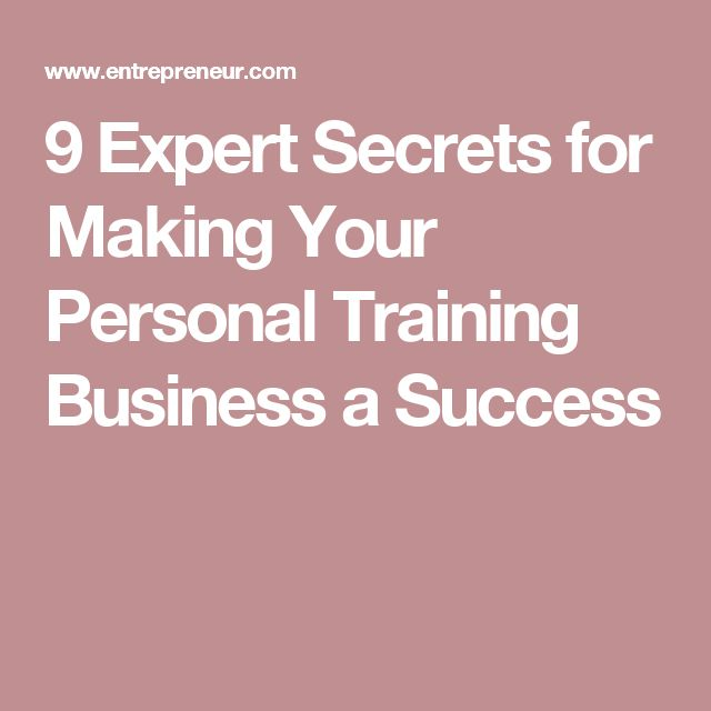9 Expert Secrets for Making Your Personal Training Business a Success
