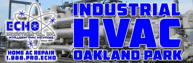 888-PRO-ECHO Oakland Park Industrial AC Repair Florida State Certified Engineers. Insured Blueprints and Code Enforcement by ECHO Industrial HVAC. Call for details.  http://echohvac.com/industrial-ac-repair-oakland-park/  #OaklandParkIndustrialACRepair #OaklandParkIndustrialACService #IndustrialACRepairOaklandPark #IndustrialACServiceOaklandPark  888-PRO-ECHO Open 24hrs 7 Days a Week Info@echohvac.com  ECHO Industrial 24Hr AC Repair Inc 1852 NW 21st St Fort Lauderdale, FL 33069…