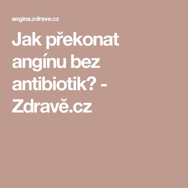 Jak překonat angínu bez antibiotik? - Zdravě.cz