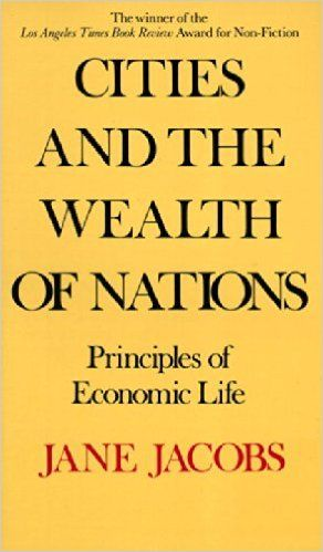 Cities and the Wealth of Nations: Jane Jacobs: 9780394729114: Amazon.com: Books
