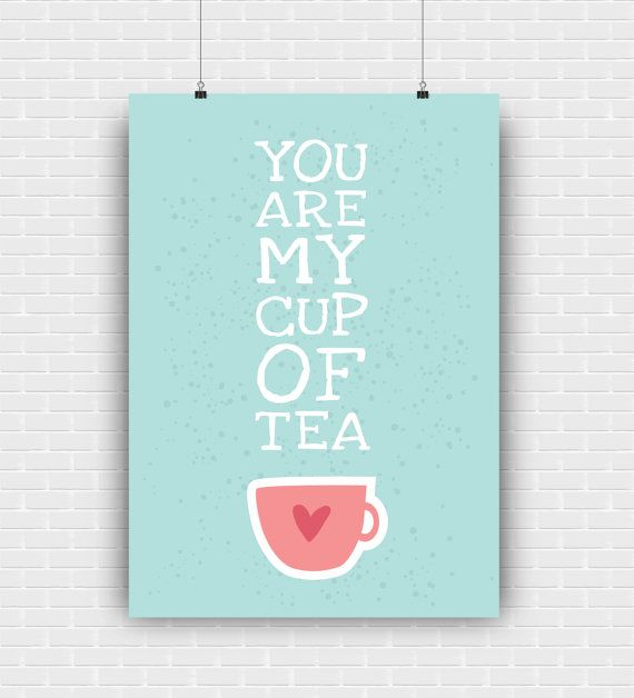 You are my cup of tea printable art quote. Cute by GraphicCorner