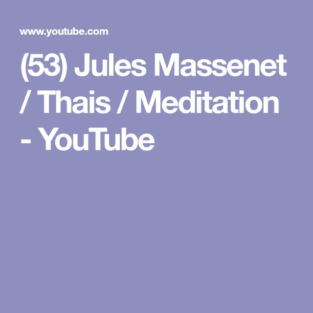 (53) Jules Massenet / Thais / Meditation - YouTube