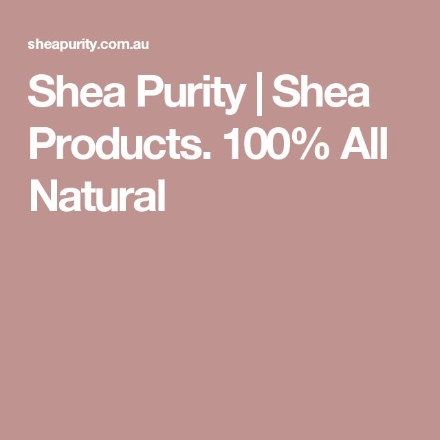 Shea Purity | Shea Products.  100% All Natural