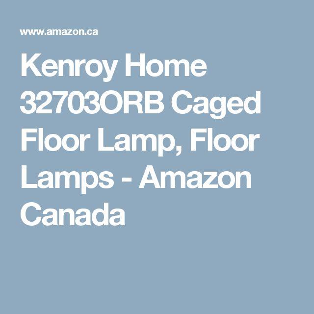 Kenroy Home 32703ORB Caged Floor Lamp, Floor Lamps - Amazon Canada
