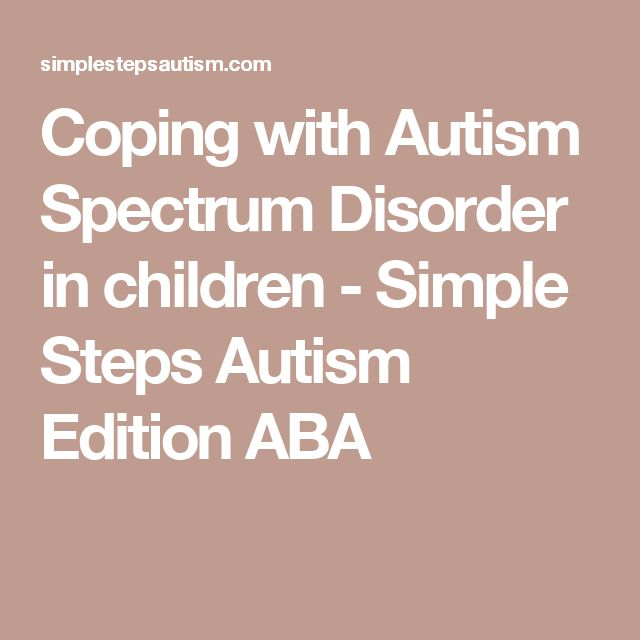 Coping with Autism Spectrum Disorder in children - Simple Steps Autism Edition ABA