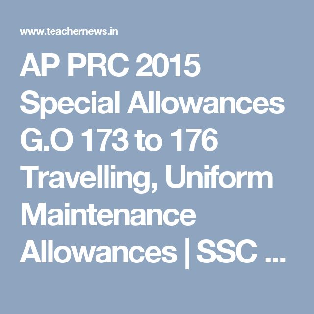 AP PRC 2015 Special Allowances G.O 173 to 176 Travelling, Uniform Maintenance Allowances | SSC Material Income Tax Software FA SA CCE Model Papers DA