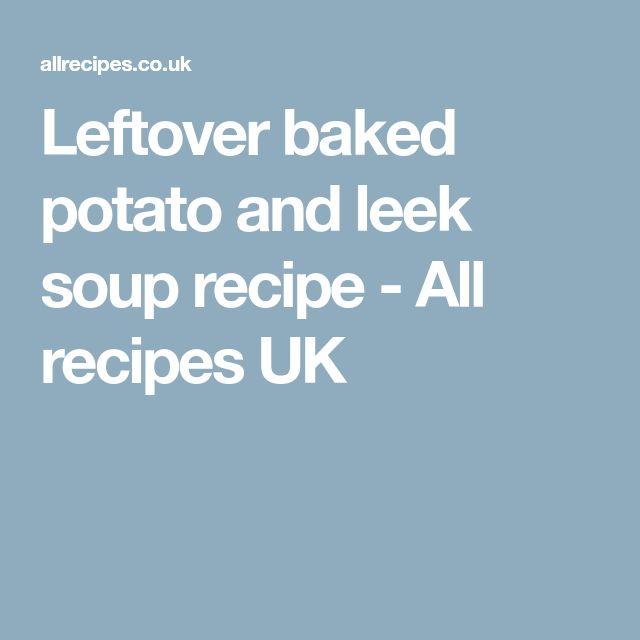 Leftover baked potato and leek soup recipe - All recipes UK