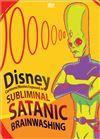 Disney Cartoons and Movies Exposed as Subliminal Satanic Brainwashing