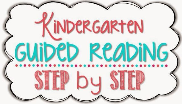 Kindergarten: Guided Reading - - Step by Step - Little Minds at Work
