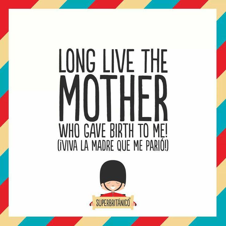 ¡viva la madre que me parió! #superbritánico