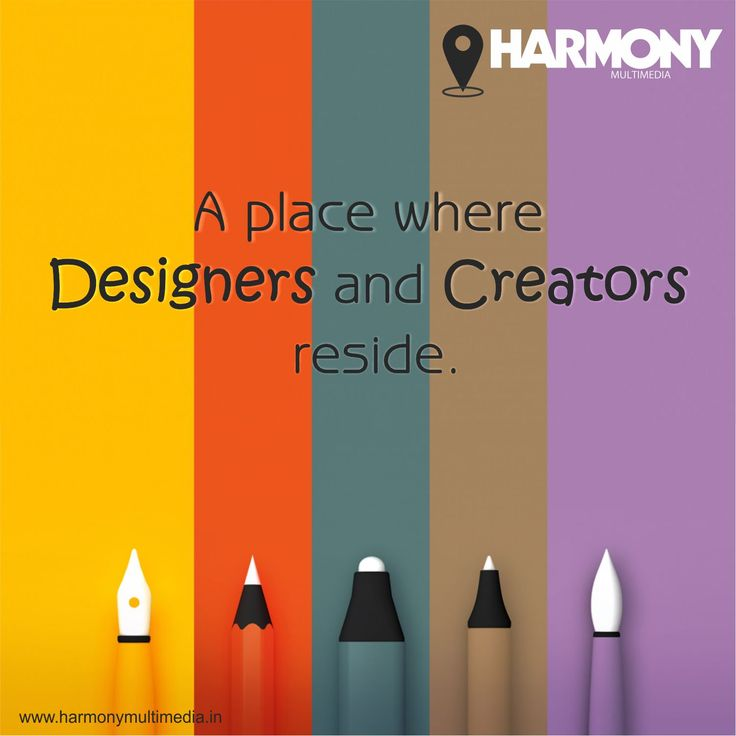 A Place Where Designers and Creators reside. #HarmonyMultimedia #Advertising #Brand #SocialMedia #Solutions