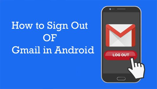 How to Sign Out Of Gmail in Android – How to Sign Out Of Gmail All Devices