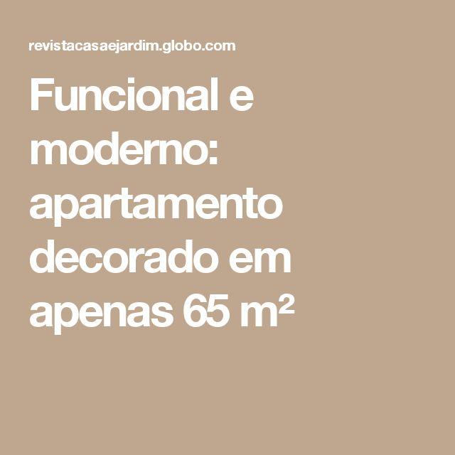 Funcional e moderno: apartamento decorado em apenas 65 m²