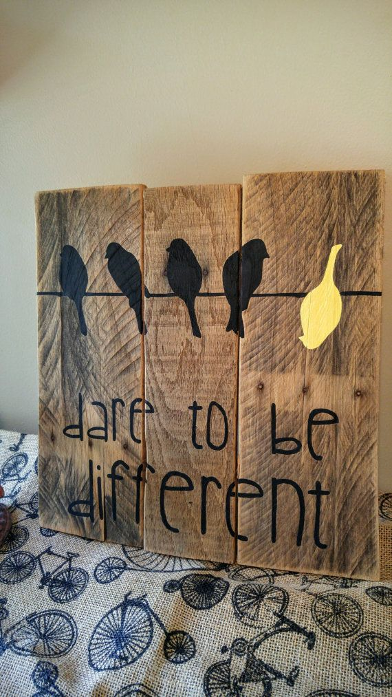 Hey, I found this really awesome Etsy listing at https://www.etsy.com/listing/463466941/rustic-dare-to-be-different-pallet-sign