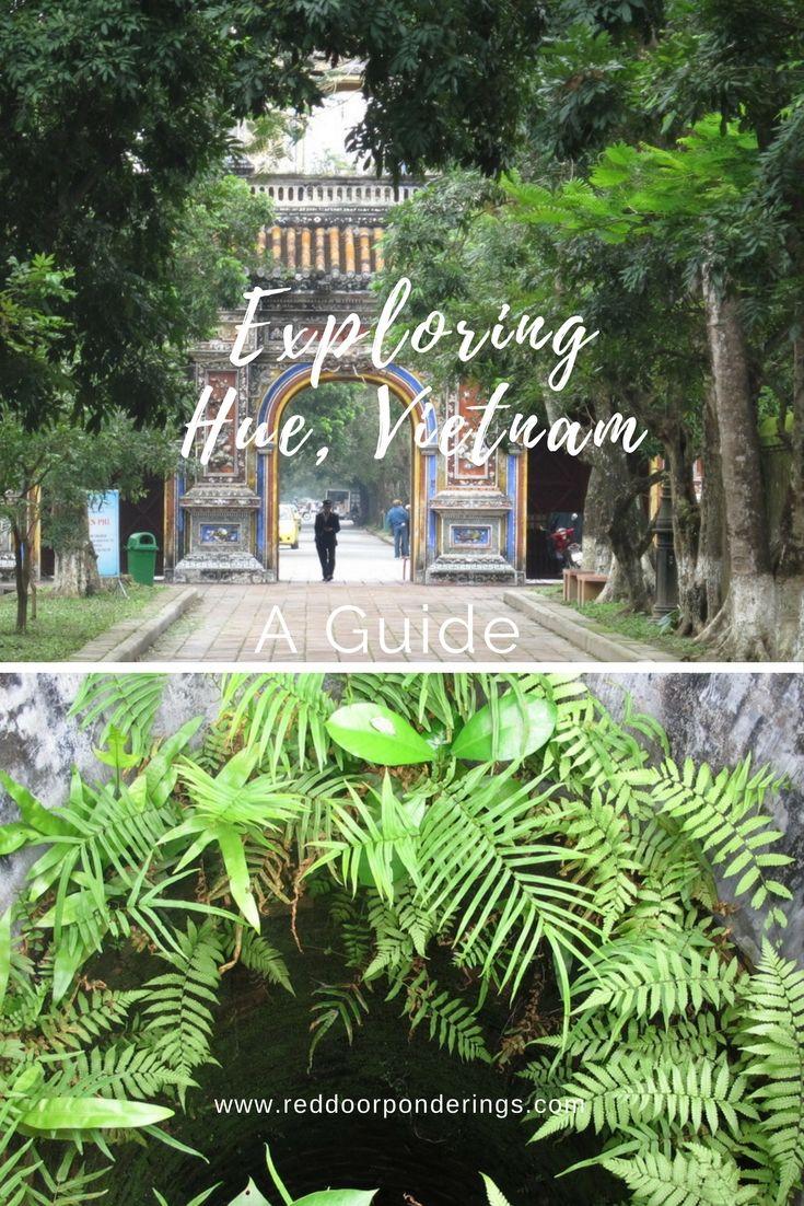 Exploring Hue, Vietnam.  A Beginner's Guide.