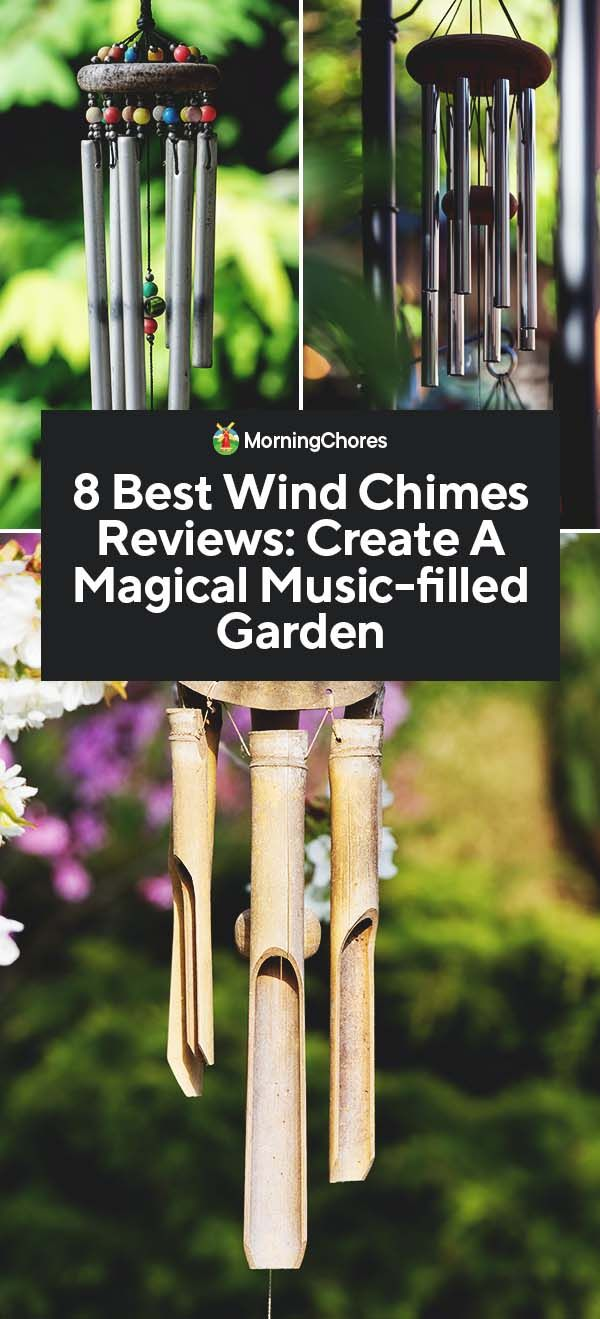 8 Best Wind Chimes To Buy Create A Magical Music Filled Garden