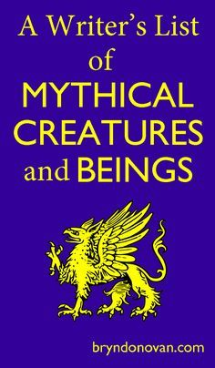 A Writer's List of Mythical Creatures and Beings #writers #fantasy #writing