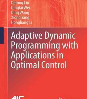 Adaptive Dynamic Programming With Applications In Optimal Control (Advances In Industrial Control) PDF