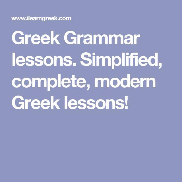 Greek Grammar lessons. Simplified, complete, modern Greek lessons!