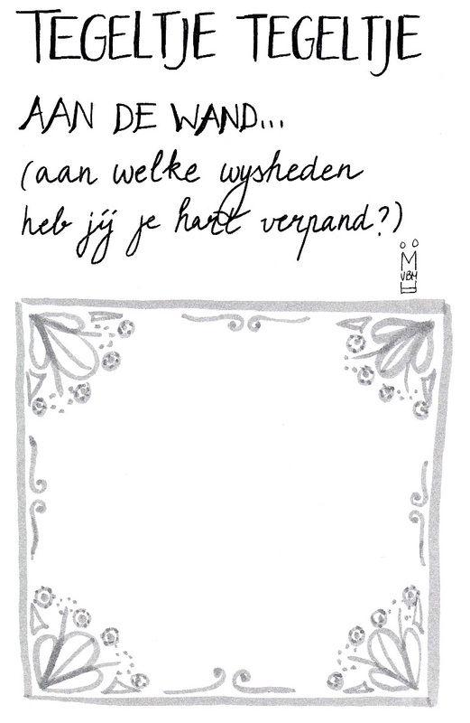 Dag 8: #mijnlijstje voor vandaag: wat zijn jouw favoriete tegeltjeswijsheden? http://www.marjoleintekent.nl/tekenblog/tegeltje-tegeltje-aan-de-wand
