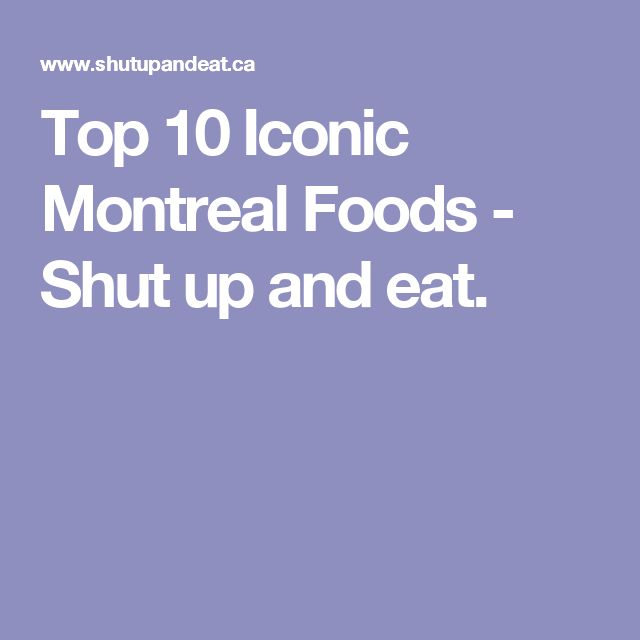 Top 10 Iconic Montreal Foods - Shut up and eat.