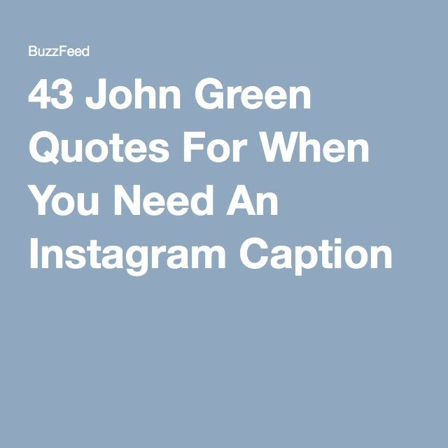 43 John Green Quotes For When You Need An Instagram Caption