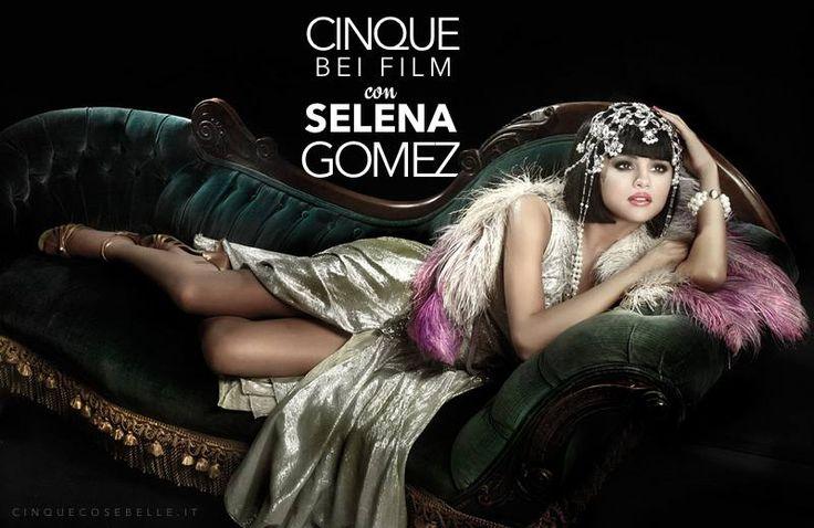 Cinque bei film con Selena Gomez