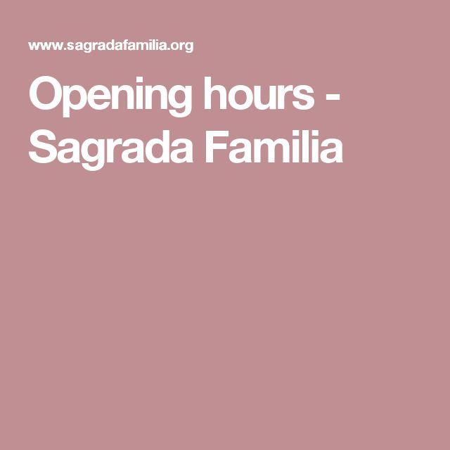 Opening hours - Sagrada Familia